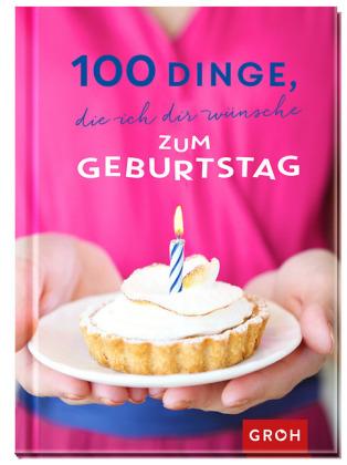 100 Dinge, die ich dir wünsche zum Geburtstag