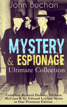MYSTERY & ESPIONAGE Ultimate Collection - Complete Richard Hannay, Dickson McCunn & Sir Edward Leithen Series in One Premium Edition