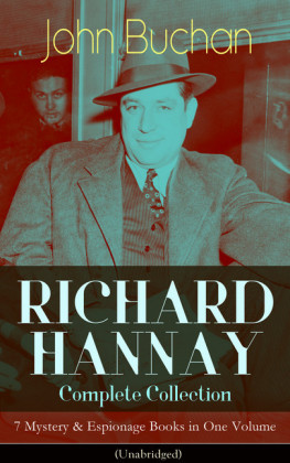 RICHARD HANNAY Complete Collection - 7 Mystery & Espionage Books in One Volume (Unabridged)