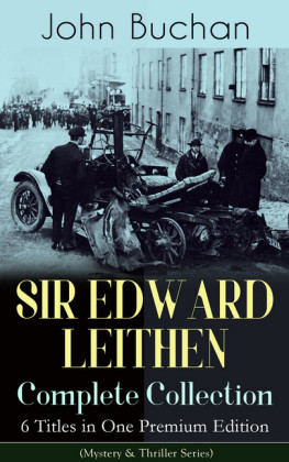 SIR EDWARD LEITHEN Complete Collection - 6 Titles in One Premium Edition (Mystery & Thriller Series)