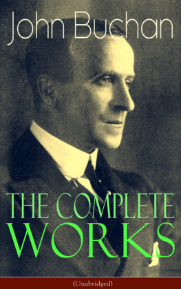 The Complete Works of John Buchan (Unabridged)