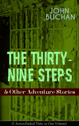 THE THIRTY-NINE STEPS & Other Adventure Stories (7 Action-Packed Titles in One Volume)