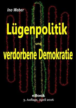 Lügenpolitik und verdorbene Demokratie