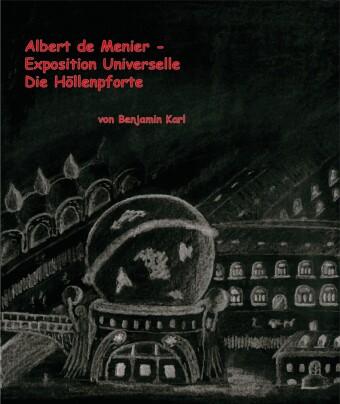 Albert de Menier - Exposition Universelle Die Höllenpforte