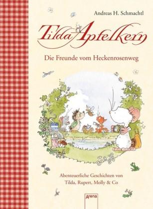Die Freunde vom Heckenrosenweg. Abenteuerliche Geschichten von Tilda, Rupert, Molly & Co.