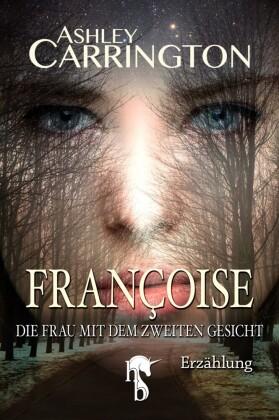Françoise - Die Frau mit dem zweiten Gesicht