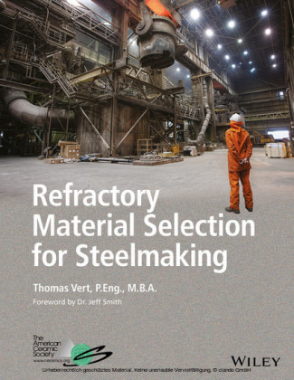 Refractory Material Selection for Steelmaking