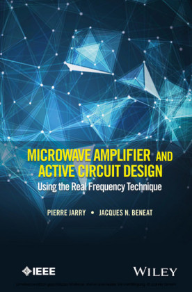 Microwave Amplifier and Active Circuit Design Using the Real Frequency Technique