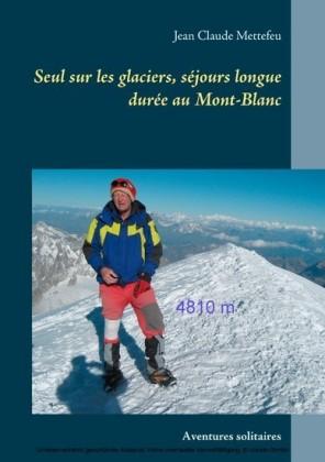 Seul sur les glaciers, séjours longue durée au Mont-Blanc