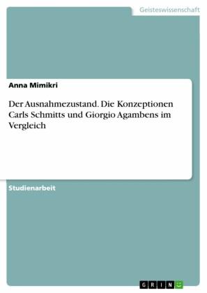 Der Ausnahmezustand. Die Konzeptionen Carls Schmitts und Giorgio Agambens im Vergleich