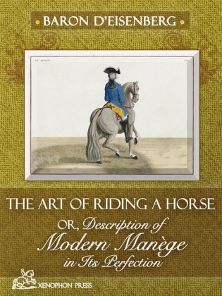 The Art of Riding a Horse, Or Description of Modern Manege