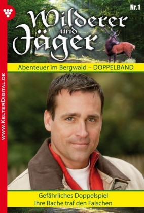 Wilderer und Jäger 1 - Heimatroman