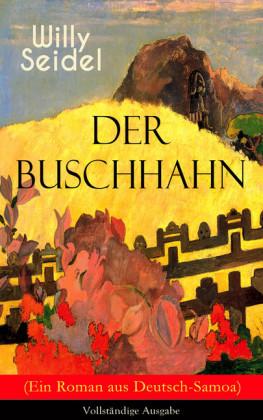 Der Buschhahn (Ein Roman aus Deutsch-Samoa)