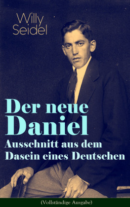 Der neue Daniel - Ausschnitt aus dem Dasein eines Deutschen