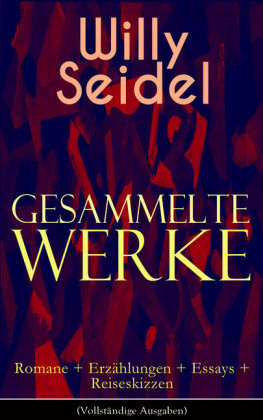 Gesammelte Werke: Romane + Erzählungen + Essays + Reiseskizzen