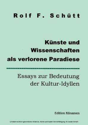 Künste und Wissenschaften als verlorene Paradiese