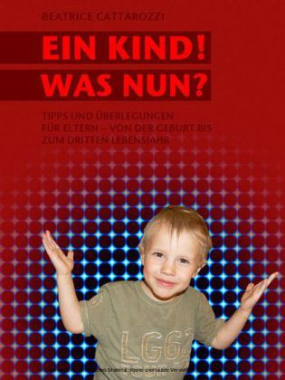 Ein Kind! Was nun?