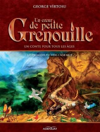 Un coeur de Petite Grenouille. Volume II. Les premiers pas vers l'âge mûr