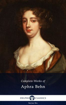 Delphi Complete Works of Aphra Behn (Illustrated)