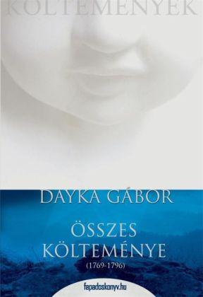 Dayka Gábor összes költeménye