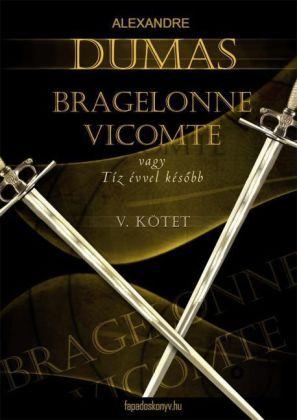 Bragelonne Vicomte vagy tíz évvel késöbb 5. kötet