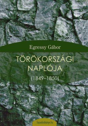 Egressy Gábor törökországi naplója