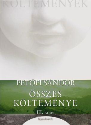 Petöfi Sándor összes költeménye 3. rész