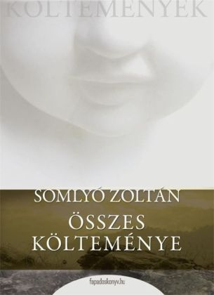 Somlyó Zoltán összes költeménye
