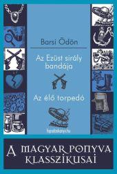Az Ezüst sirály bandája - Az élö torpedó