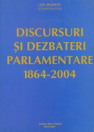 Discursuri i dezbateri parlamentare (1864-2004)