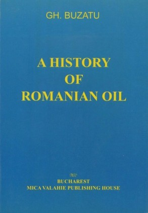 A history of romanian oil vol. I