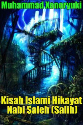 Kisah Islami Hikayat Nabi Saleh (Salih)