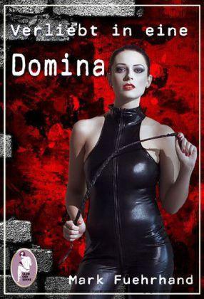 Verliebt in eine Domina