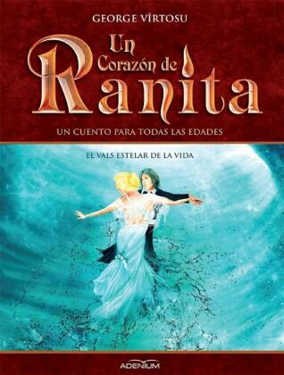 Un Corazón de Ranita. 3° volumen. El vals estelar de la vida