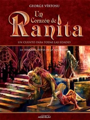 Un Corazón de Ranita. 5° volumen. La traición, novia de la maldición