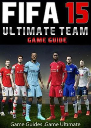 Fifa 15 Ultimate Team: Coins, Tips, Cheats, Download, Game Guides