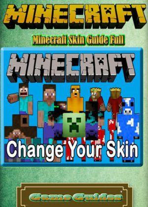 Minecraft Skin Guide Full Guide