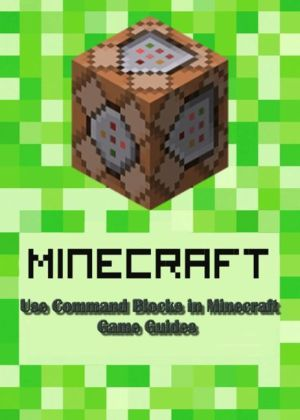 Use Command Blocks in Minecraft:Guide Full