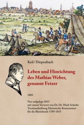 Leben und Hinrichtung des Mathias Weber, genannt Fetzer