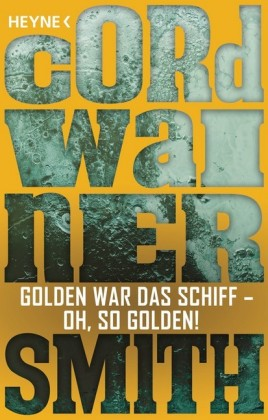 Golden war das Schiff - oh, so golden! -
