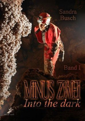 Minus zwei Band 1: Into the dark
