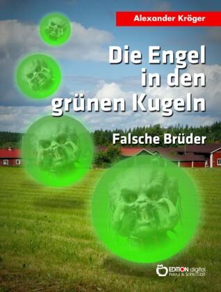 Die Engel in den grünen Kugeln - Falsche Brüder