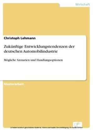 Zukünftige Entwicklungstendenzen der deutschen Automobilindustrie