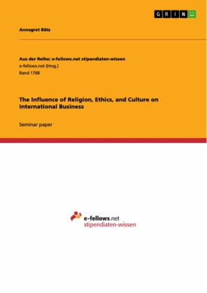 The Influence of Religion, Ethics, and Culture on International Business