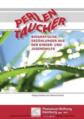 Perlen Taucher - Biografische Erzählungen aus der Kinder- und Jugendhilfe