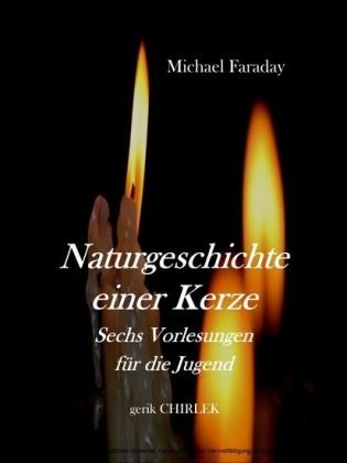 Naturgeschichte einer Kerze.