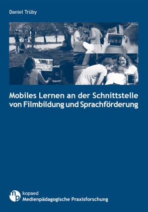 Mobiles Lernen an der Schnittstelle von Filmbildung und Sprachförderung