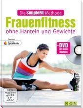 Die SimpleFit-Methode - Frauenfitness ohne Hanteln und Gewichte + DVD mit allen Übungen