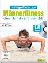 Die SimpleFit-Methode - Männerfitness ohne Hanteln und Gewichte, m. DVD mit allen Übungen