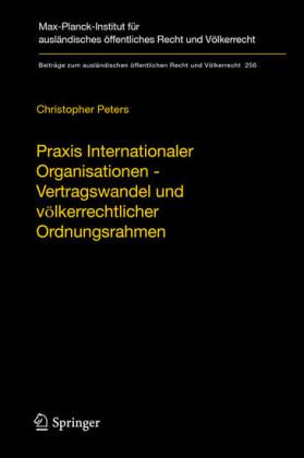 Praxis Internationaler Organisationen - Vertragswandel und völkerrechtlicher Ordnungsrahmen